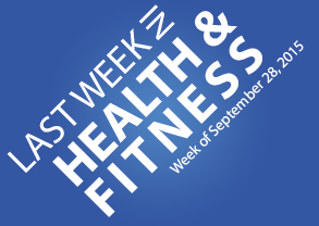 Last Week in Health & Fitness September 28, 2015