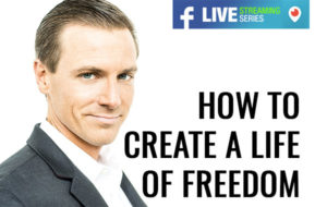 How to Create a Life of Freedom